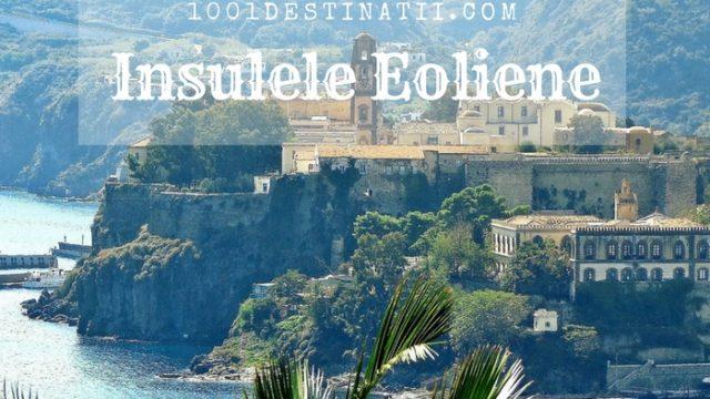 Vacanțe perfecte pentru vara 2018 – Insulele Eoliene (Italia)